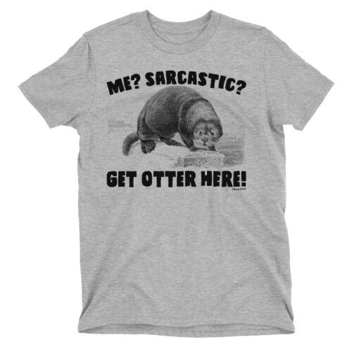 Me Sarcastico ottenere OTTER qui da Uomo Divertente T-Shirt Animale Umorismo Divertente Slogan Top