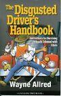 This Disgusted Drivers Handbook - Wayne Allred Paperback 1998 10 01