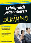 Erfolgreich Prasentieren Fur Dummies by Malcolm Kushner (Paperback, 2010)