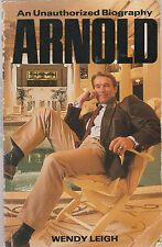 Arnold : An Unauthorized Biography by Wendy Leigh (1991, Paperback)
