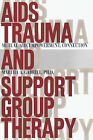 AIDS Trauma and Support Group Therapy: Mutual Aid, Empowerment, Connection by Martha A. Gabriel (Paperback, 1996)