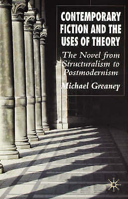 1 of 1 - Contemporary Fiction and the Uses of Theory: The Novel from Structuralism to Po