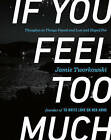 If You Feel Too Much: Thoughts on Things Found and Lost and Hoped for by Jamie Tworkowski (Hardback, 2015)
