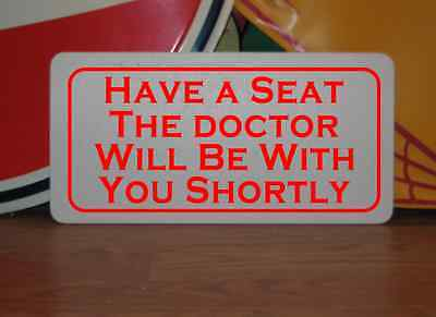 THE DOCTOR WILL BE WITH YOU SHORTLY Metal Sign 4 CosplayTV Movie Props