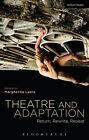 Theatre and Adaptation: Return, Rewrite, Repeat by Bloomsbury Publishing PLC (Paperback, 2014)