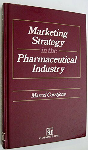 Marketing Strategy in the Pharmaceutical Industry by Corstjens, Marcel Hardback