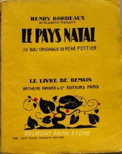 Le Pays Natal - Henri Bordeaux - Le Livre De Demain Xxiii - 30 Bois Pottier