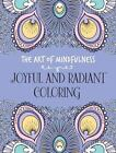 The Art of Mindfulness: Joyful and Radiant Coloring by Michael O'Mara Books (2016, Paperback)
