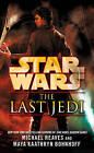 Star Wars: The Last Jedi by Maya Kaathryn Bohnhoff, Michael Reaves (Paperback, 2013)