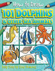 101 Dolphins and Other Sea Animals by Dan Green (Paperback, 2008)