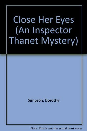 CLOSE HER EYES  An Inspector Thanet Mystery