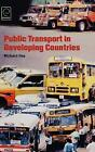 Public Transport in Developing Countries by Richard Iles (Hardback, 2005)