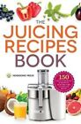 Juicing Recipes Book: 150 Healthy Juicer Recipes to Unleash the Nutritional Power of Your Juicing Machine by Mendocino Press (Paperback / softback, 2014)