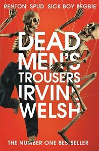 Dead-Men-039-s-Trousers-by-Irvine-Welsh