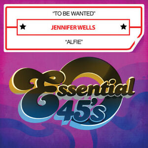 Jennifer Wells - To Be Wanted / Alfie [New ]
