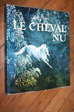 LE CHEVAL NU ROBERT VAVRA éd EDITA VILVO 1977 BON ETAT