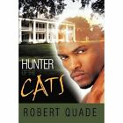 Hunter of The Cats 9781452052663 by Robert Quade Hardcover