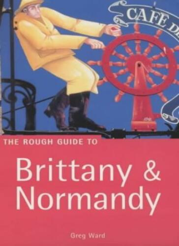 The Rough Guide to Brittany and Normandy (Rough Guide Travel Gu .9781858287119