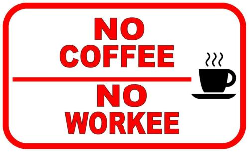 Funny Work Place Kitchen Coffee Sign Notice Novelty  Metal Door Wall Sign