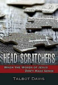 Head-Scratchers-When-the-Words-of-Jesus-Don-039-t-Make-Sense-by-Davis-Talbot