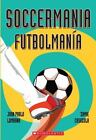 Soccermania - Futbolmanía by Juan Pablo Lombana (2014, Paperback, Bilingual)