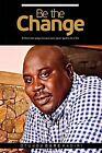 Be the Change by OTUNBA DARE KADIRI (Paperback, 2015)