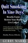 Quit Smoking in Nine Days: Breathe Easier, Restore Your Health, Live Longer by Gerry Marrs (Paperback / softback, 2014)
