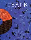 Batik: Modern Concepts and Techniques by Noel Dyrenforth (Hardback, 2003)