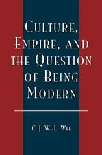 Culture, Empire, and the Question of Being Modern by C. J. W. -L. Wee (2003,...
