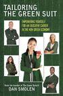 Tailoring The Green Suit 9781449059804 by Dan Smolen Hardcover
