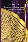 Moroccan Sephardic Romancero: Anthology of an Oral Tradition by Susana Weich-Shahak (Paperback, 2013)