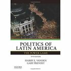 Politics of Latin America: The Power Game by Harry E. Vanden, Gary Prevost (Paperback, 2014)