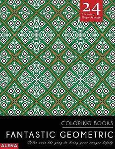 Fantastic Geometric Coloring Book, Paperback, ISBN 1542725224, ISBN ...