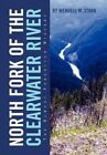 North Fork of The Clearwater River 9781479765027 Hardcover