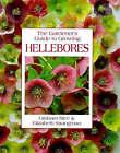 The Gardener's Guide to Growing Hellebores by Elizabeth Strangman, Graham Rice (Hardback, 1993)