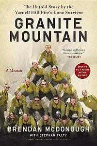 Granite-Mountain-The-Firsthand-Account-of-a-Tragic-Wildfire-Its-Lone-Survivor