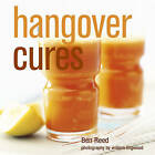 Hangover Cures by Ben Reed (Hardback, 2010)