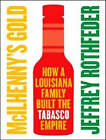 McIlhenny's Gold: How a Louisiana Family Built the Tabasco Empire by Jeffrey Rothfeder (CD-Audio, 2007)
