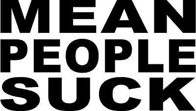 MEAN PEOPLE SUCK Sticker Funny Decal Window Vinyl Logo