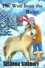 The Wolf from the Ridge by Suzanna Stanbury (Paperback, 2014)