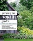 Growing the Northeast Garden: Regional Ornamental Gardening by Kerry Michaels, Andrew Keys (Hardback, 2015)