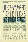 Uncommon Friends: Life with Thomas Edison, Henry Ford, Harvey Firestone, Alexis Carrel & Charles Lindbergh by James D. Newton (Paperback, 1989)