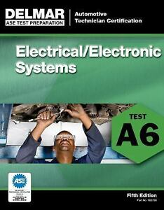 delmar a6 ase auto electrical electronic systems test prep study  image is loading delmar a6 ase auto electrical electronic systems test