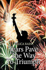 Tears Pave The Way To Triumph by Felica Rain (Paperback, 2011)
