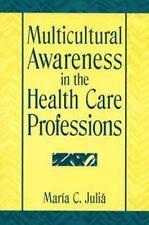 Multicultural Awareness in the Health Care Professions, Julia, Maria C., Good Bo