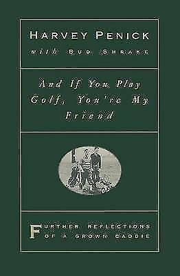 """""""AS NEW"""" And If You Play Golf You'RE My Friend, Penick, Book"""