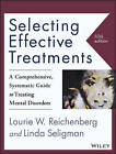 Selecting Effective Treatments: A Comprehensive, Systematic Guide to Treating Mental Disorders, Fifth Edition by Linda Seligman, Lourie W. Reichenberg (Paperback, 2016)