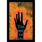 The Rebirth of Originality by Antwoine Calloway (Paperback / softback, 2007)