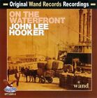 John Lee Hooker on the Waterfront by John Lee Hooker (CD, May-2012, Gusto Records)