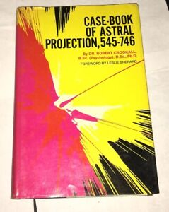 Case-Book-of-Astral-Projection-545-746-Dr-Robert-Crookall-Occult-Paranormal-1972